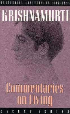 Commentaries on Living By Krishnamurti, Jiddu