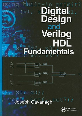 Digital Design and Verilog HDL Fundamentals By Cavanagh, Joseph